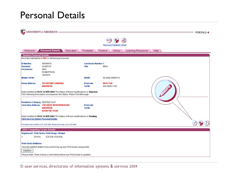 © user services, directorate of information systems & services 2004 Personal Details