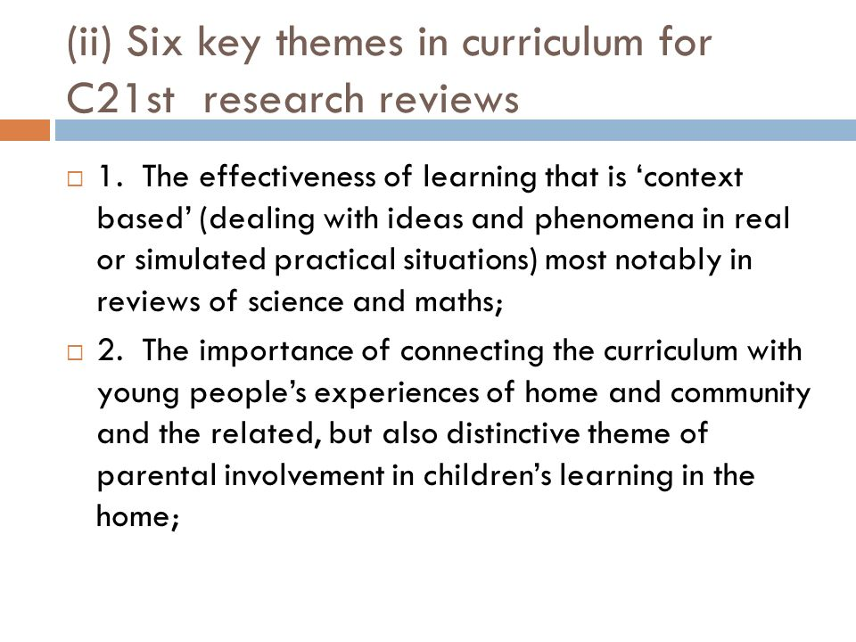 (ii) Six key themes in curriculum for C21st research reviews 1.
