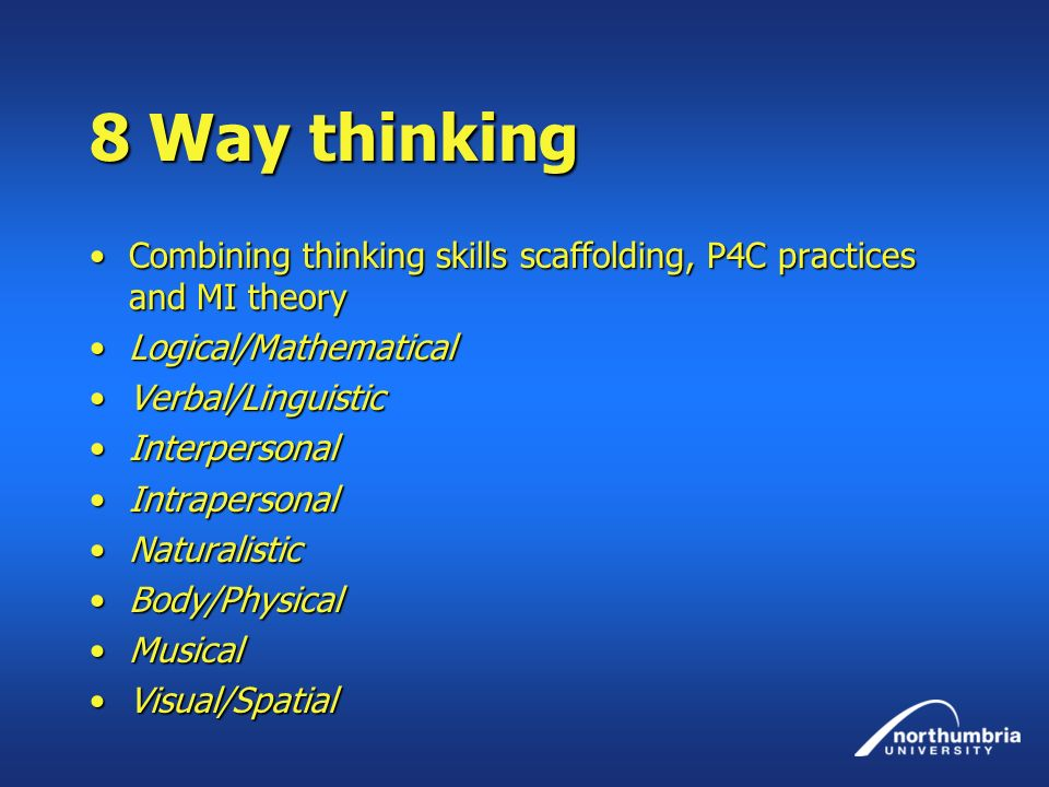 8 Way thinking Combining thinking skills scaffolding, P4C practices and MI theoryCombining thinking skills scaffolding, P4C practices and MI theory Lo