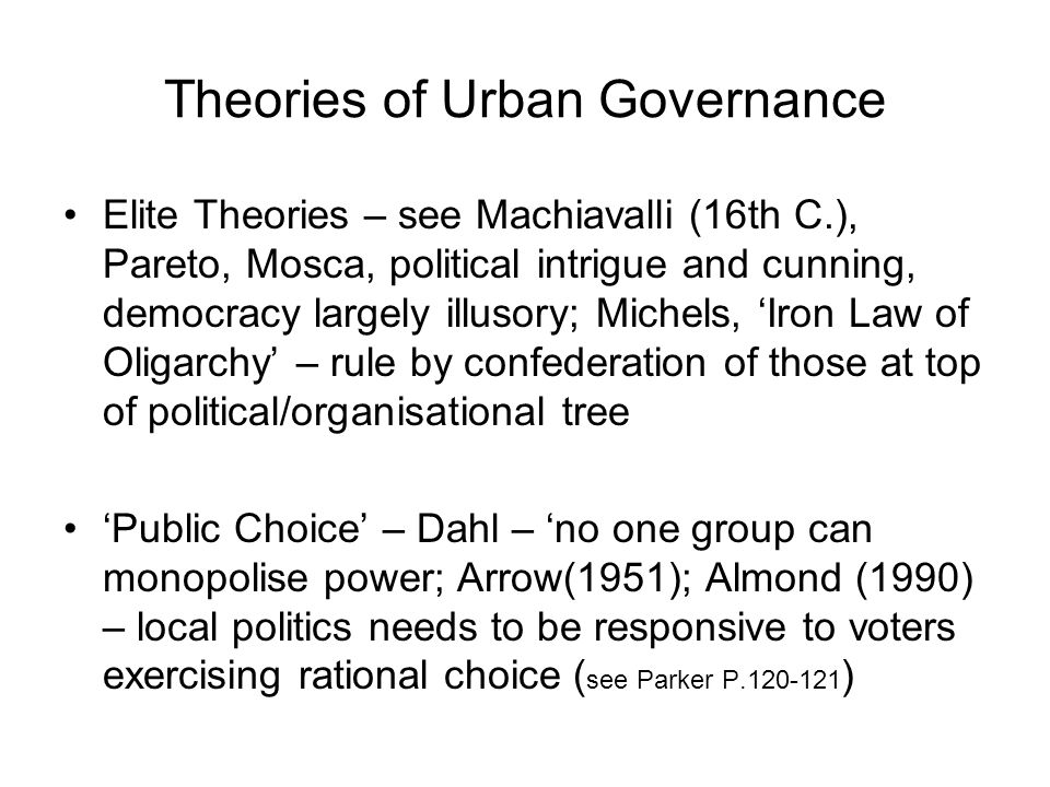 Urban Political Economy – (see Castells; Harvey) – neo- Marxist/left liberal perspective – urban political system as a consequence of capitalist/market competition and influence Urban Growth Machine – Logan & Molotch – boosterism and growth coalitions – collective economic elite.