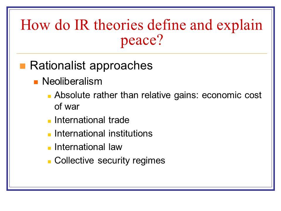 How do IR theories define and explain peace.