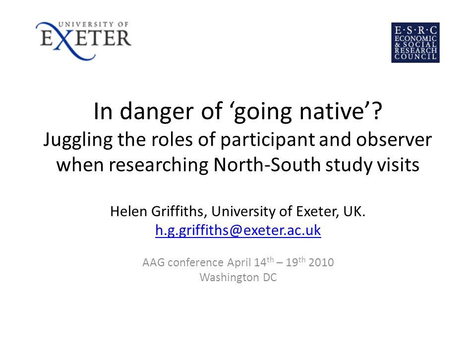 In danger of going native.