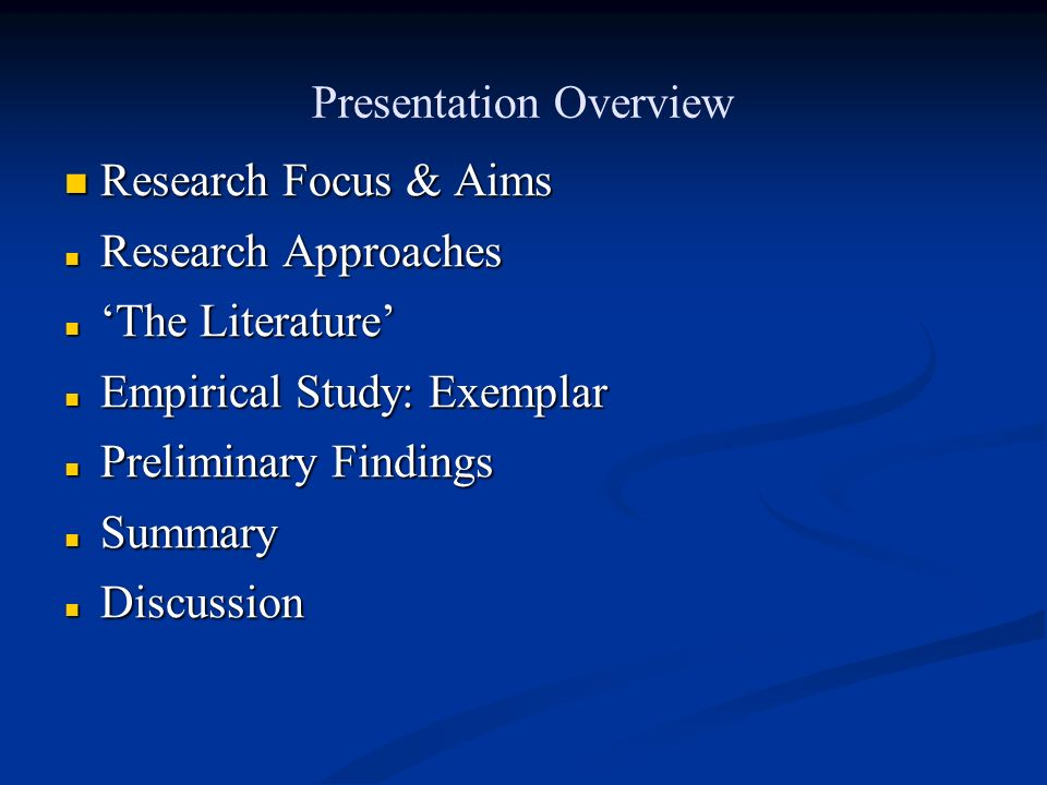 Presentation Overview Research Focus & Aims Research Focus & Aims Research Approaches Research Approaches The Literature The Literature Empirical Stud