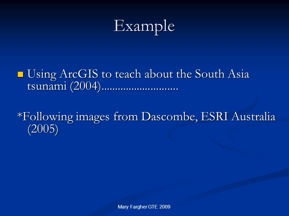 Example Using ArcGIS to teach about the South Asia tsunami (2004)............................ Using ArcGIS to teach about the South Asia tsunami (2004