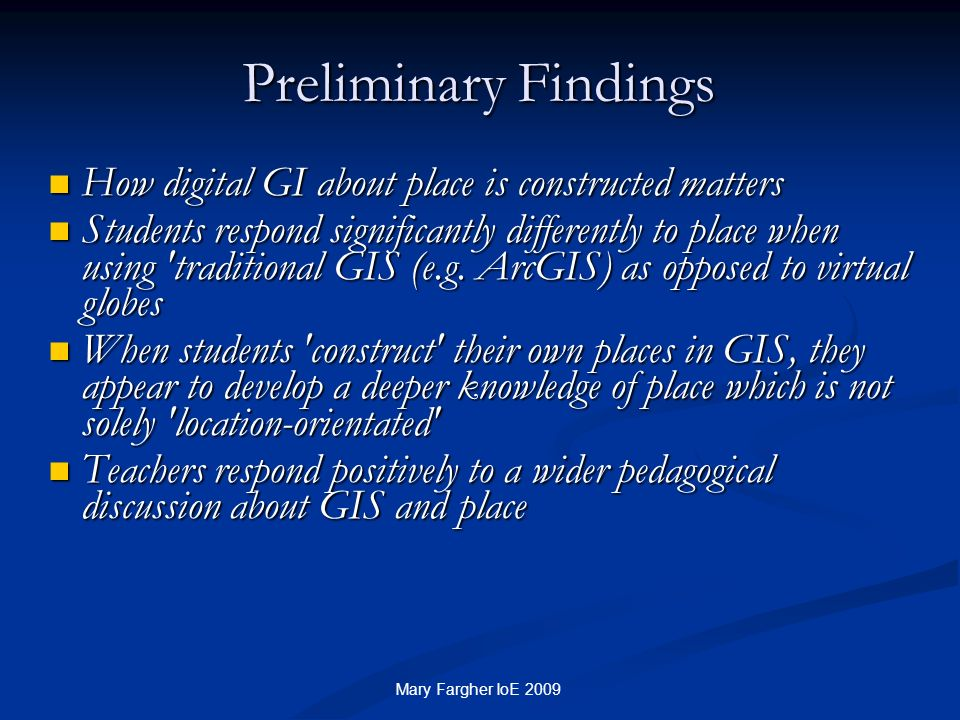 Preliminary Findings How digital GI about place is constructed matters How digital GI about place is constructed matters Students respond significantl