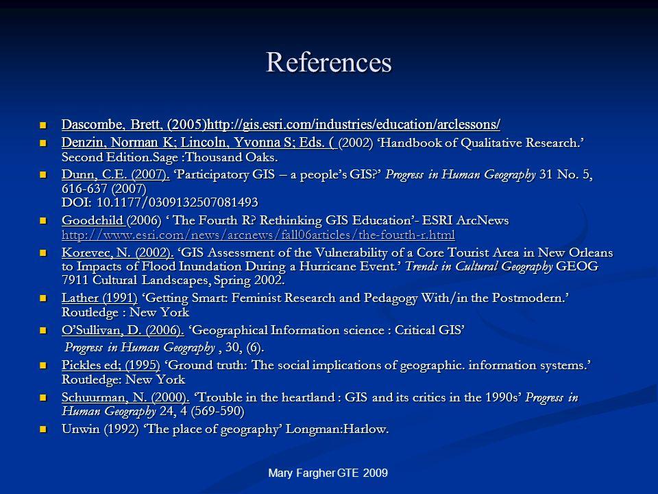 References Dascombe, Brett, (2005)http://gis.esri.com/industries/education/arclessons/ Dascombe, Brett, (2005)http://gis.esri.com/industries/education