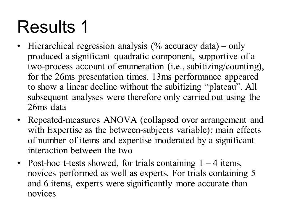 Results 1 Hierarchical regression analysis (% accuracy data) – only produced a significant quadratic component, supportive of a two-process account of