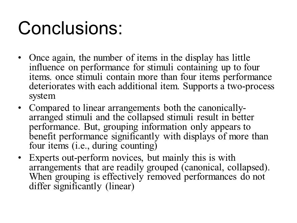 Conclusions: Once again, the number of items in the display has little influence on performance for stimuli containing up to four items. once stimuli