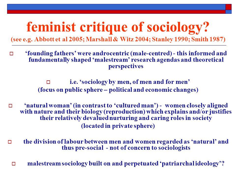 feminist critique of sociology.(see e.g.