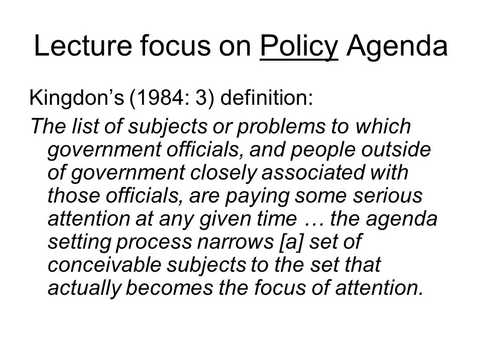 Importance of Problem Definition Kingdon (1984: 103-4): There is a difference between a condition and a problem … conditions become defined as problems when we come to believe that we should do something about them..