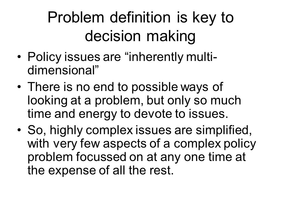 Problem definition depends on : Framing/ Categorisation – how issues are portrayed.