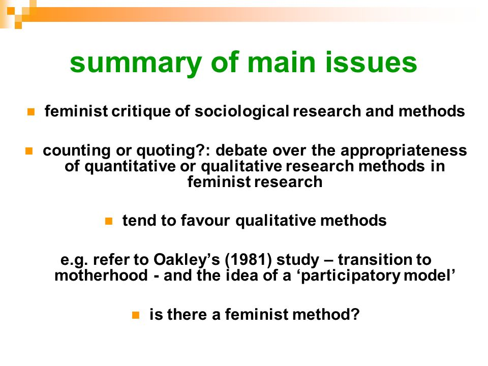 summary of main issues feminist critique of sociological research and methods counting or quoting?: debate over the appropriateness of quantitative or