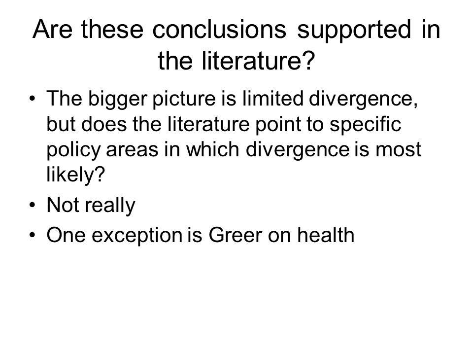 Are these conclusions supported in the literature.