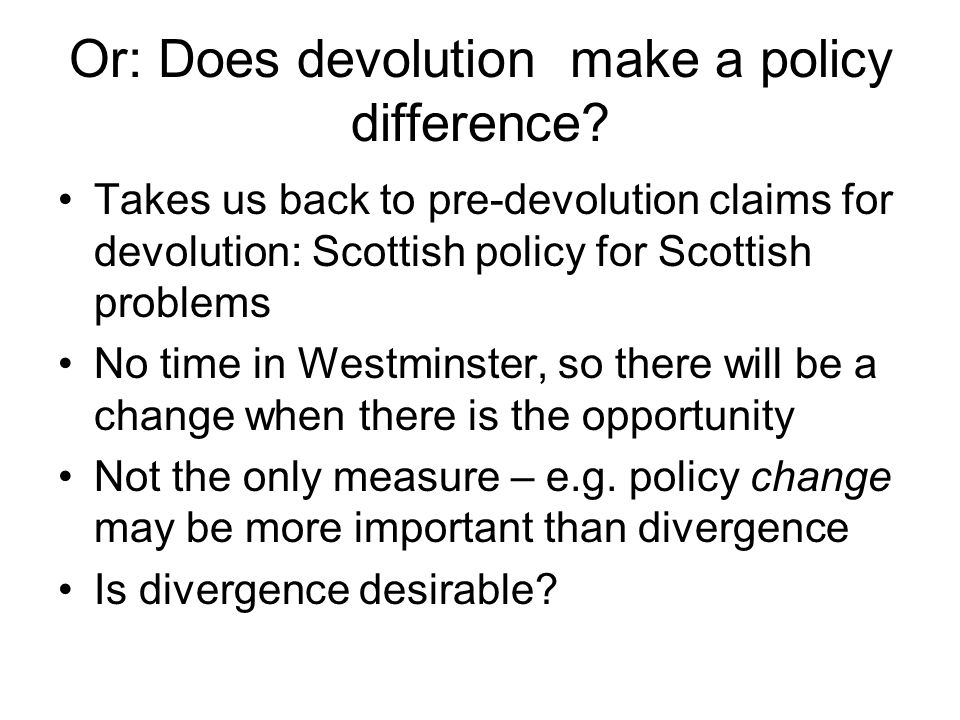 Or: Does devolution make a policy difference.