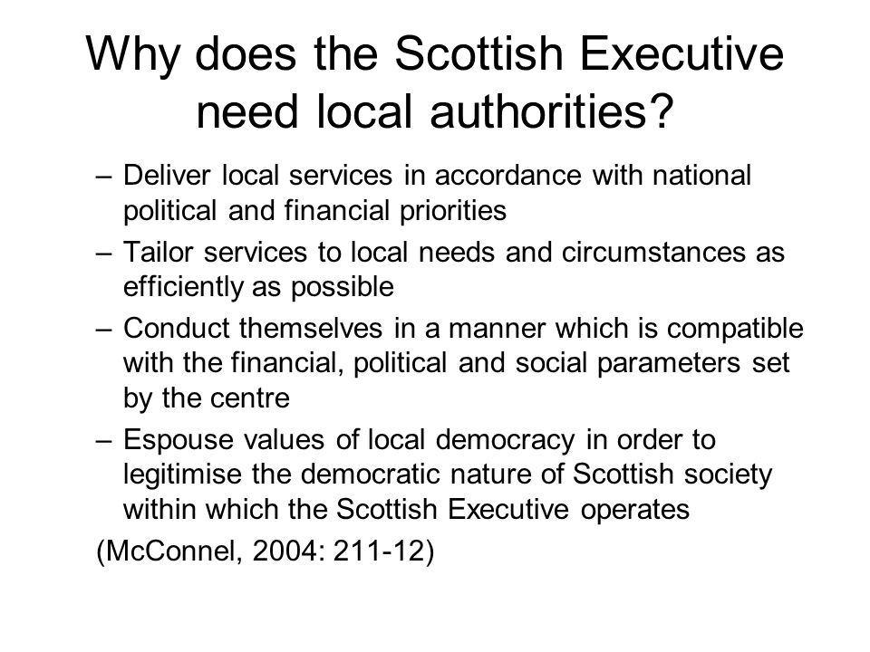 Why does the Scottish Executive need local authorities.