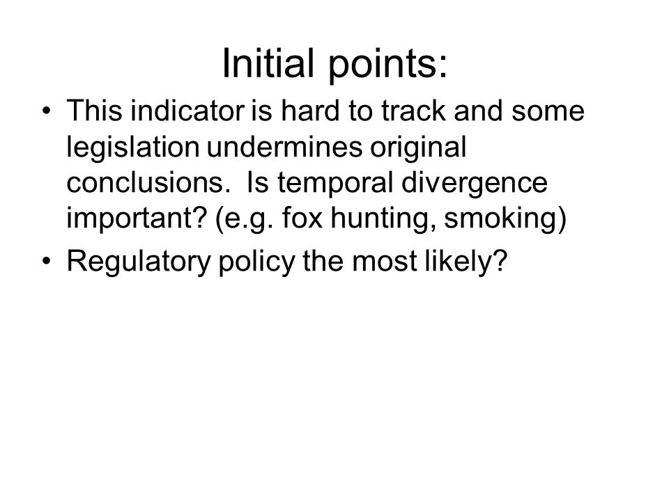 Initial points: This indicator is hard to track and some legislation undermines original conclusions.