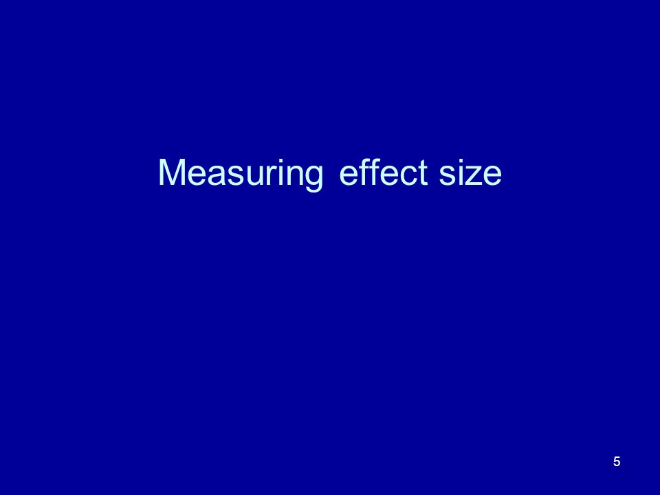 5 Measuring effect size