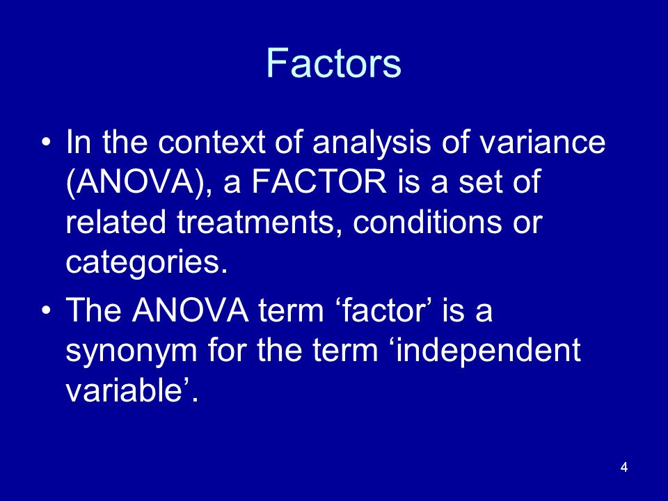 5 One-factor experiments In the drug experiment, there is just ONE set of (drug-related) conditions.