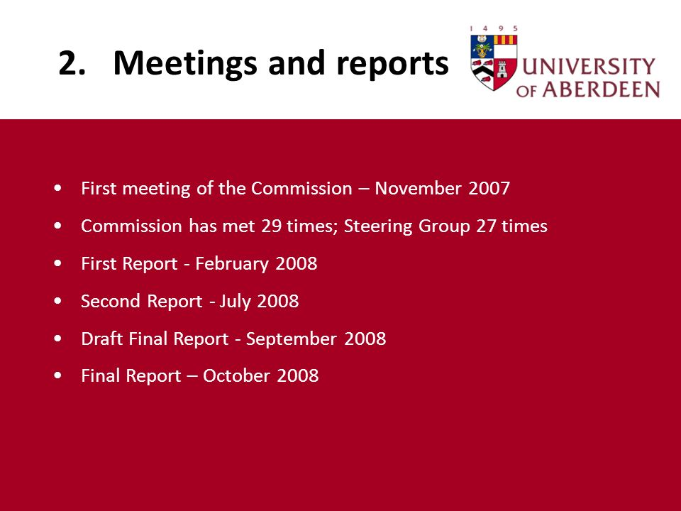 2. Meetings and reports First meeting of the Commission – November 2007 Commission has met 29 times; Steering Group 27 times First Report - February 2