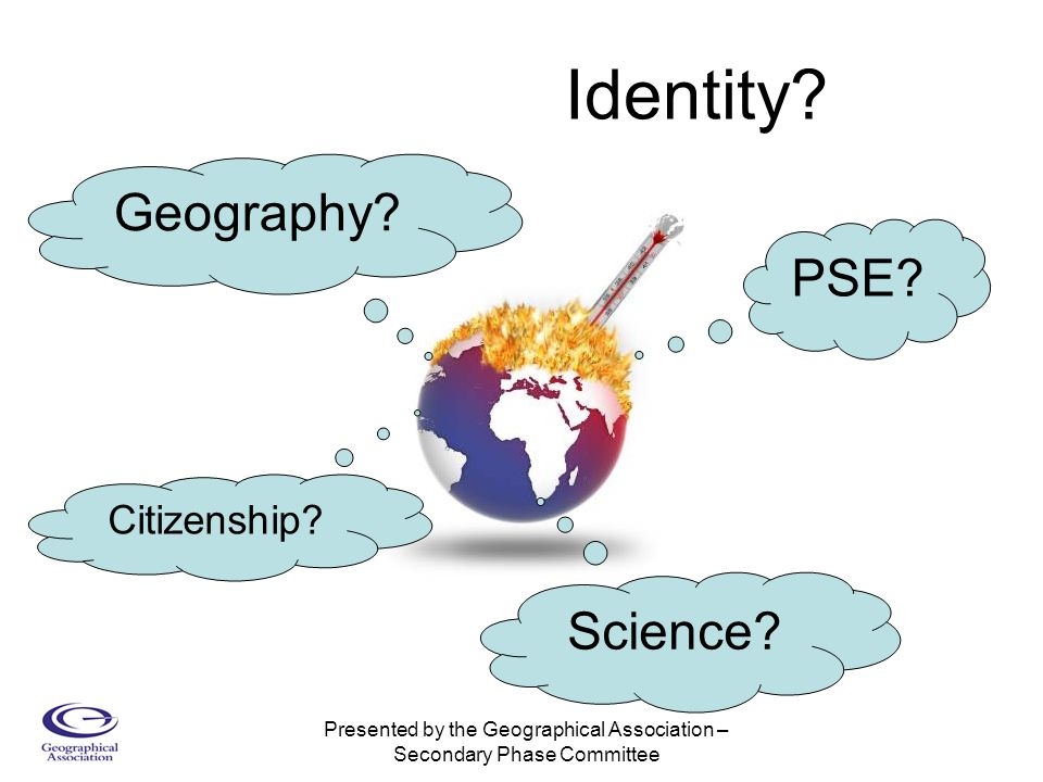 Geography Science Citizenship PSE Identity