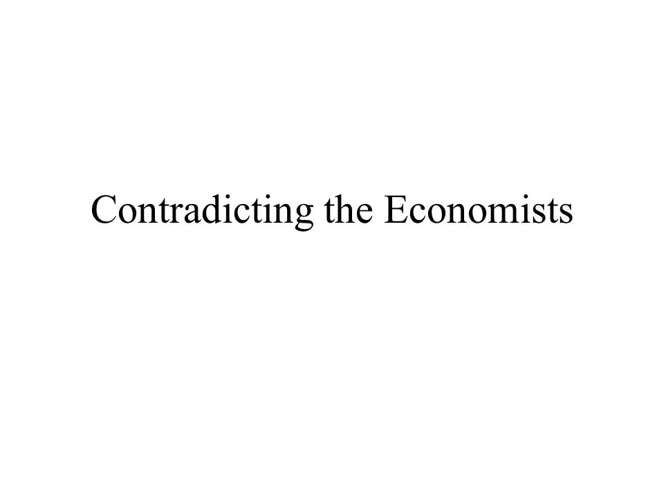 Contradicting the Economists