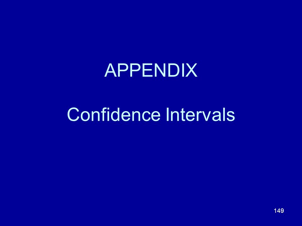 149 APPENDIX Confidence Intervals