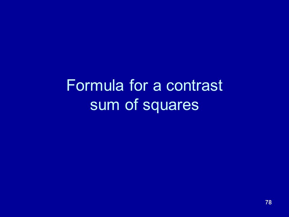 78 Formula for a contrast sum of squares