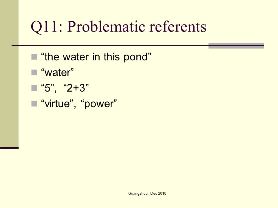 Q11: Problematic referents the water in this pond water 5, 2+3 virtue, power Guangzhou, Dec 2010