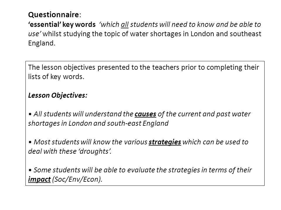 Questionnaire: essential key words which all students will need to know and be able to use whilst studying the topic of water shortages in London and