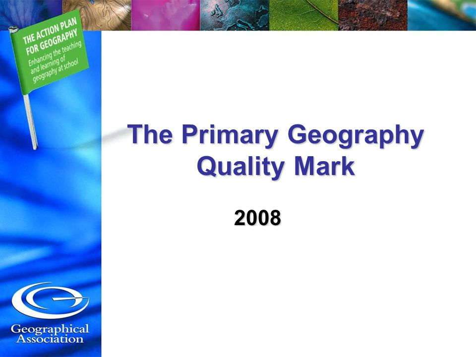 The Primary Geography Quality Mark 2008