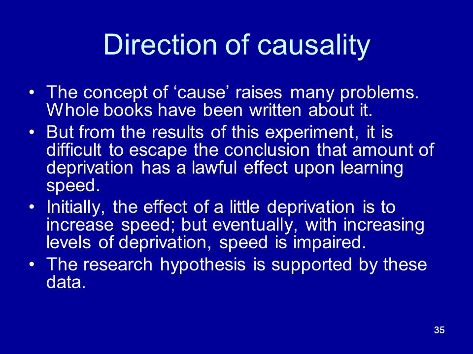 35 Direction of causality The concept of cause raises many problems.