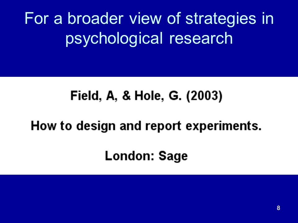 8 For a broader view of strategies in psychological research
