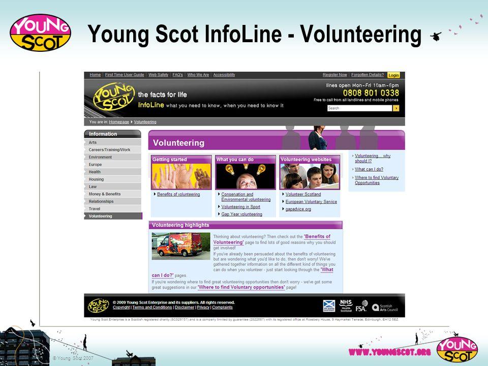 © Young Scot 2007 Young Scot InfoLine - Volunteering