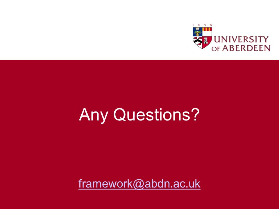 Any Questions framework@abdn.ac.uk