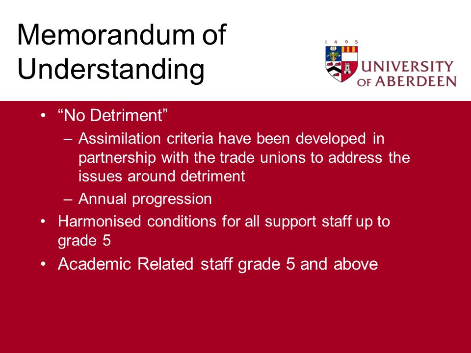 Harmonisation With effect from 1 August 2005 –Support staff hours harmonised at 36.5 With effect from 1 August 2006 –Harmonised terms and conditions of employment for all support staff including - Sickness Benefits Probation Notice Periods Monthly Pay