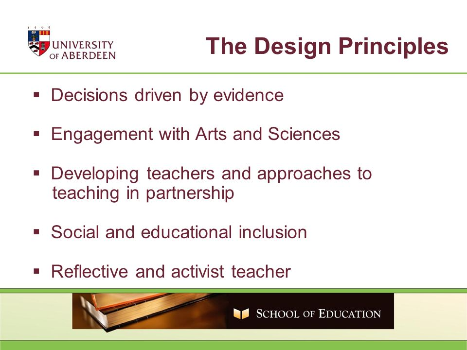 The Design Principles Decisions driven by evidence Engagement with Arts and Sciences Developing teachers and approaches to teaching in partnership Soc
