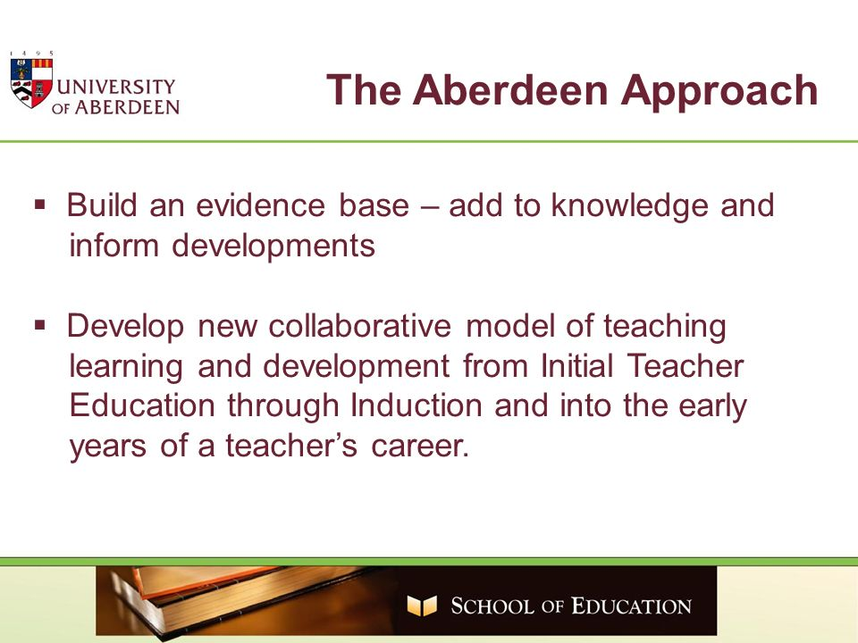 Build an evidence base – add to knowledge and inform developments Develop new collaborative model of teaching learning and development from Initial Te