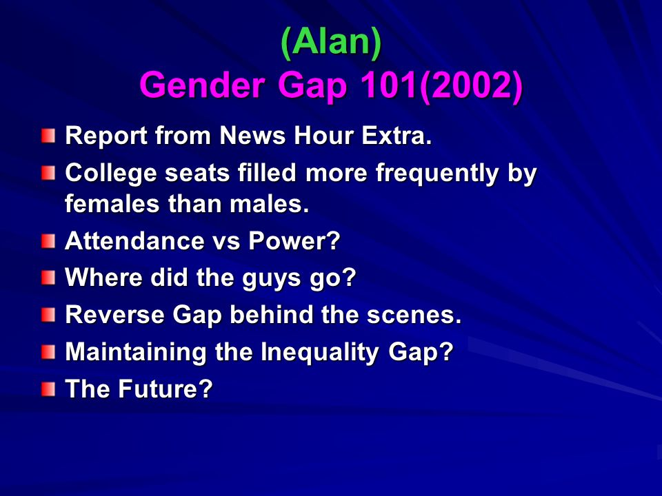 (Alan) Gender Gap 101(2002) Report from News Hour Extra.