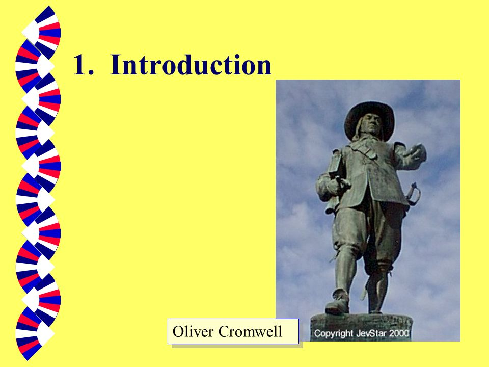 1. Introduction Oliver Cromwell