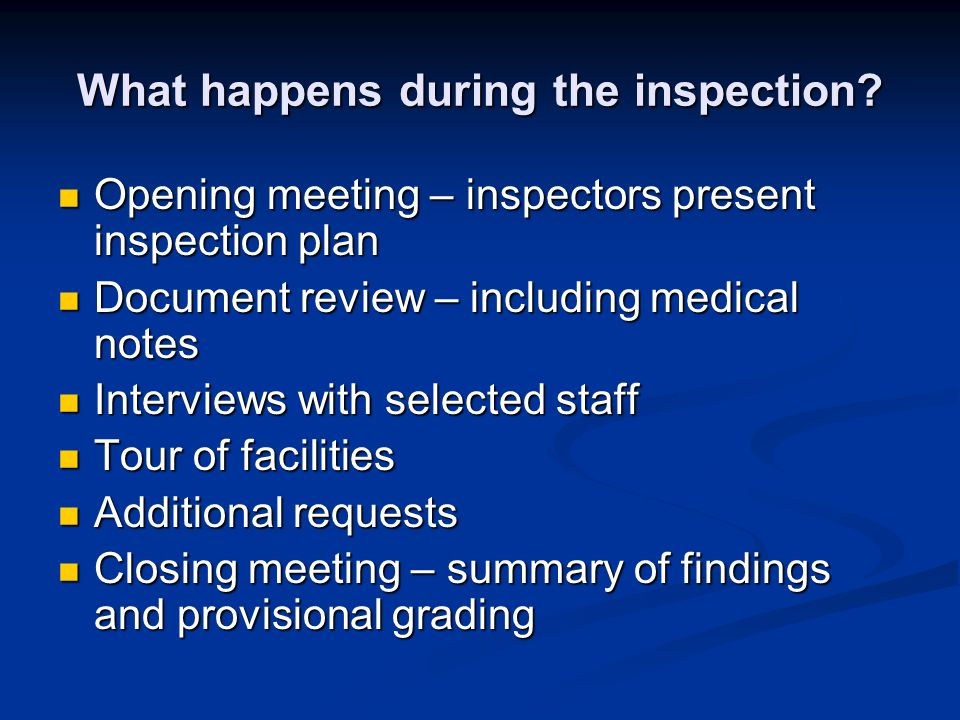 What happens during the inspection? Opening meeting – inspectors present inspection plan Opening meeting – inspectors present inspection plan Document