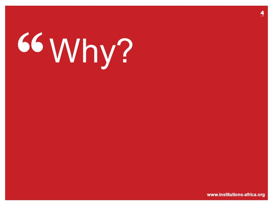 www.institutions-africa.org Why?