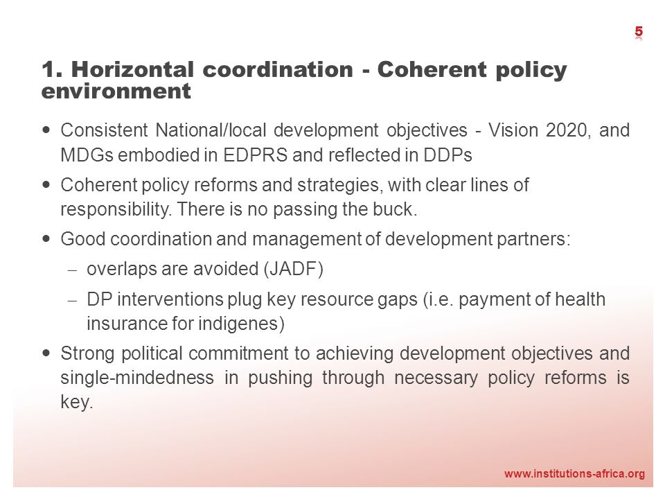 www.institutions-africa.org 1. Horizontal coordination - Coherent policy environment Consistent National/local development objectives - Vision 2020, a
