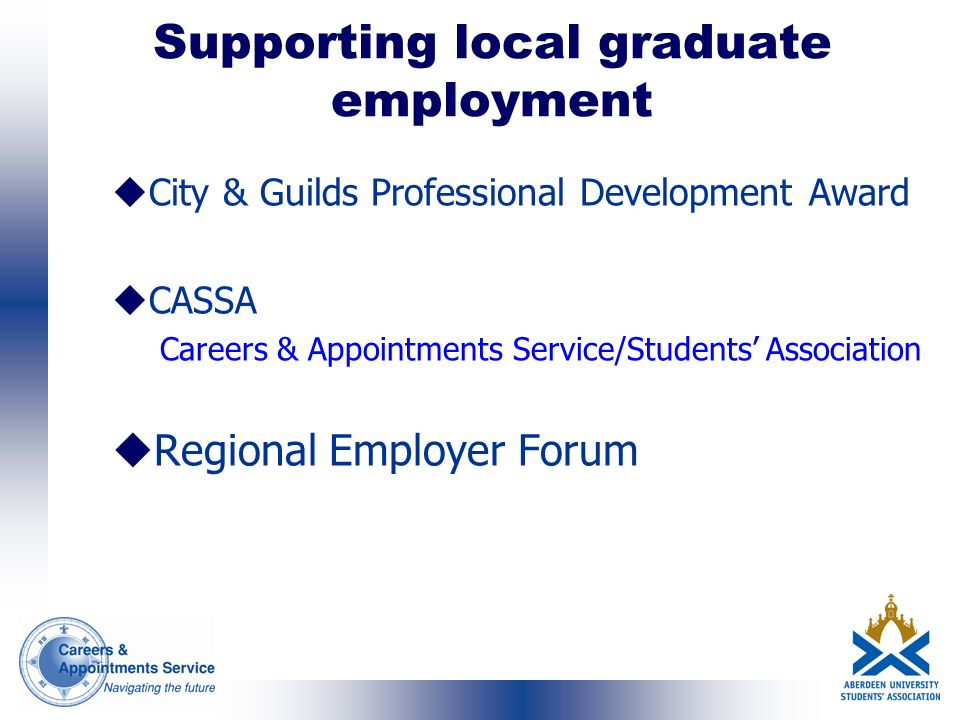 Supporting local graduate employment uCity & Guilds Professional Development Award uCASSA Careers & Appointments Service/Students Association uRegiona