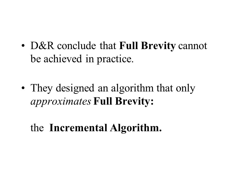 D&R conclude that Full Brevity cannot be achieved in practice.