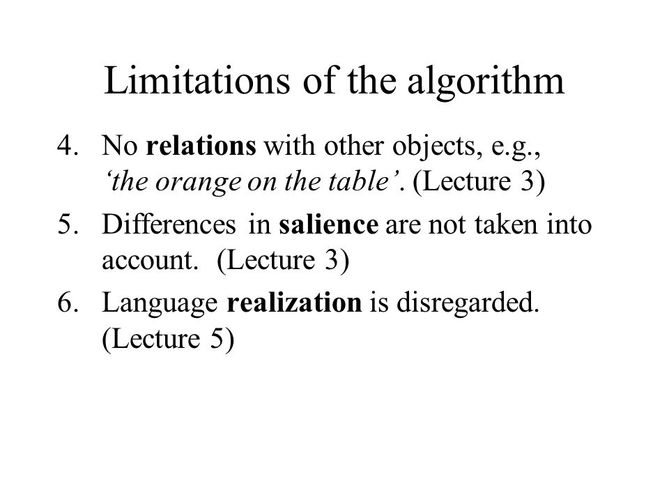 Limitations of the algorithm 4.No relations with other objects, e.g., the orange on the table.