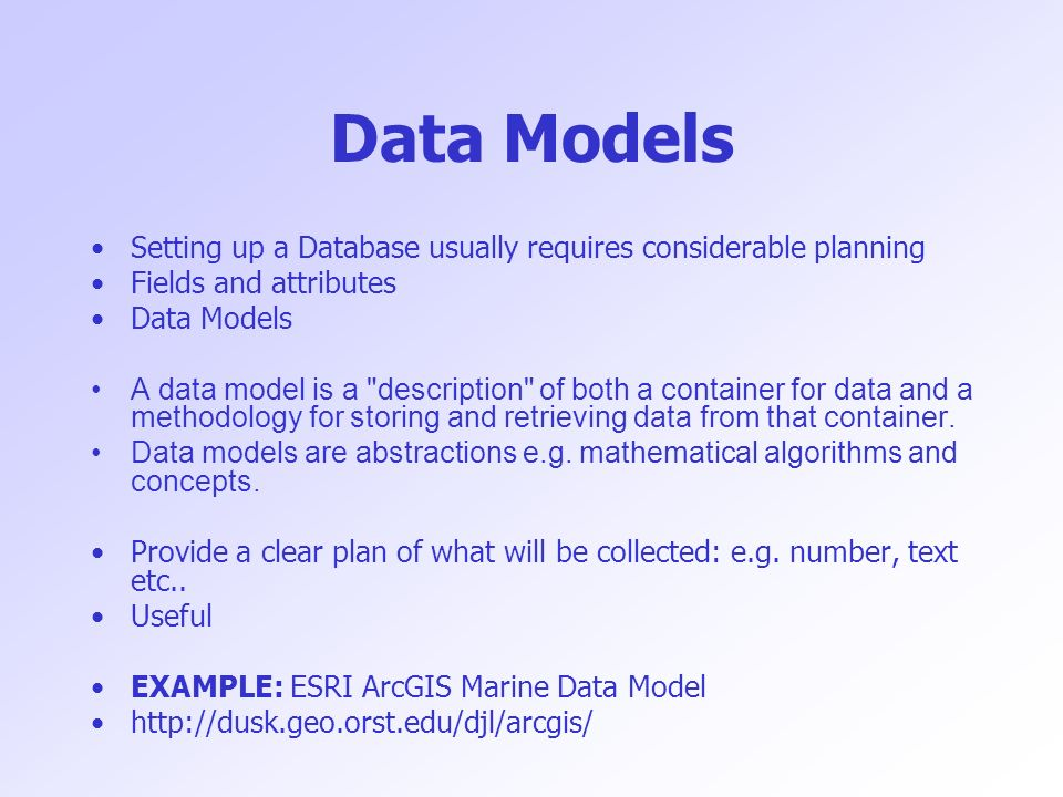 Data Models Setting up a Database usually requires considerable planning Fields and attributes Data Models A data model is a