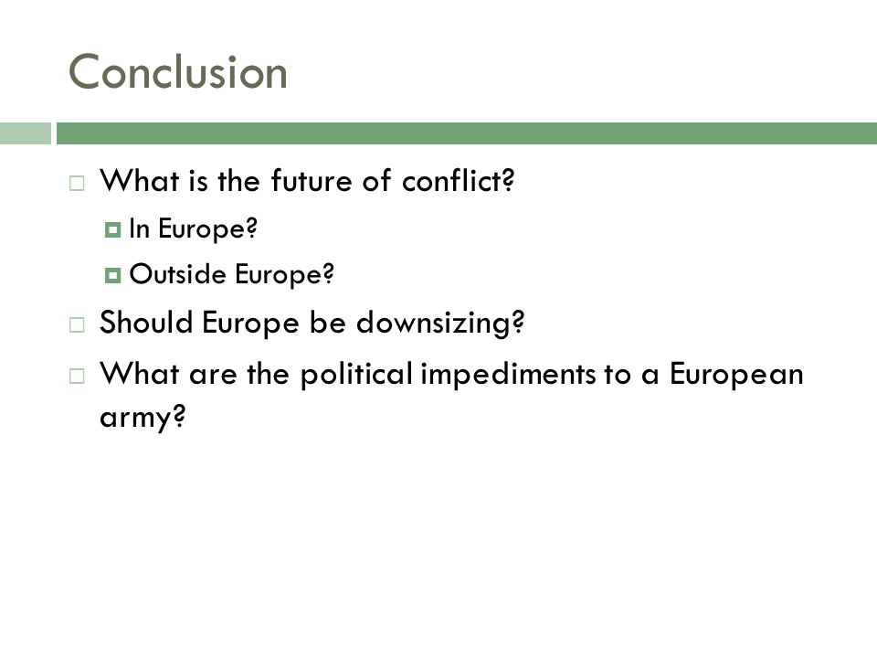 Conclusion What is the future of conflict. In Europe.