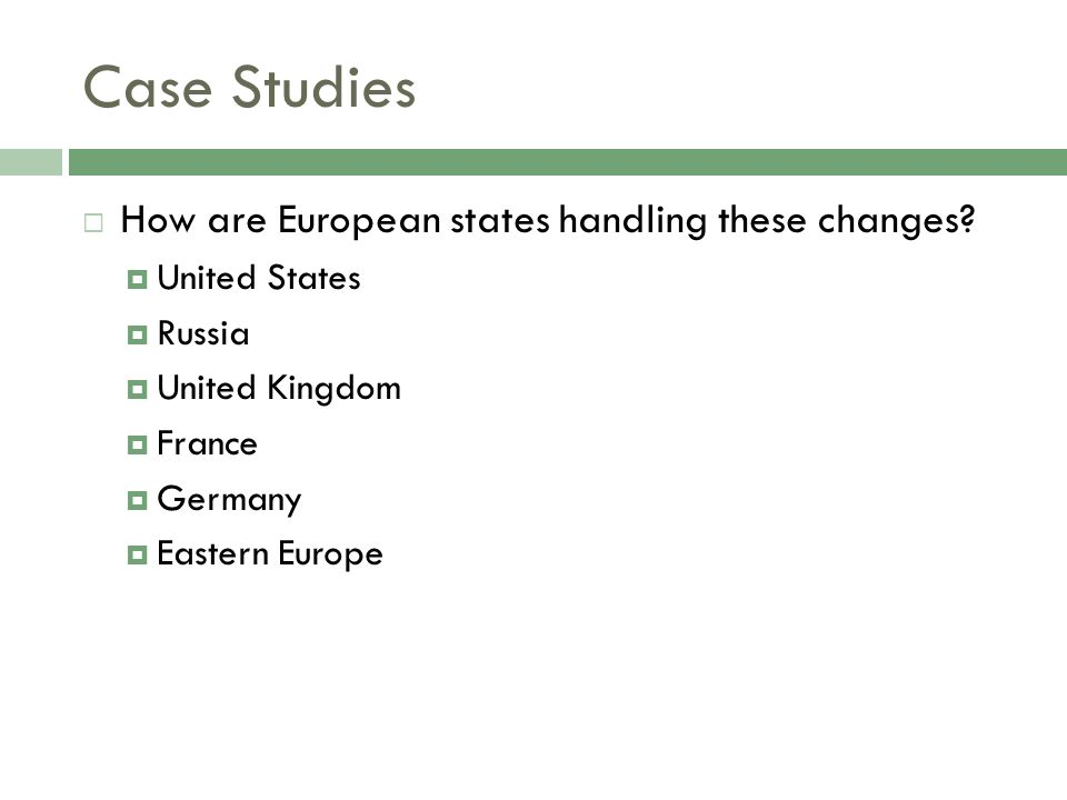 Case Studies How are European states handling these changes.