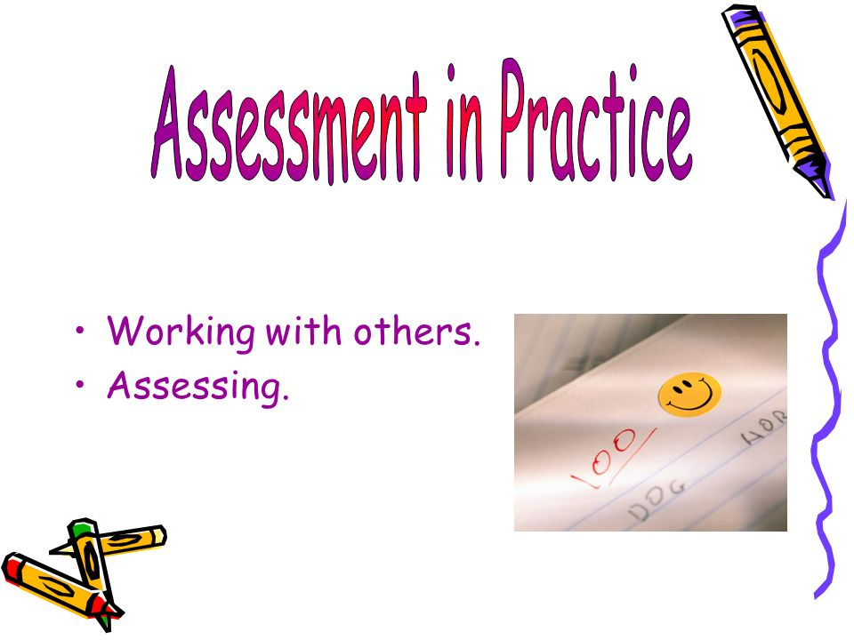Working with others. Assessing.