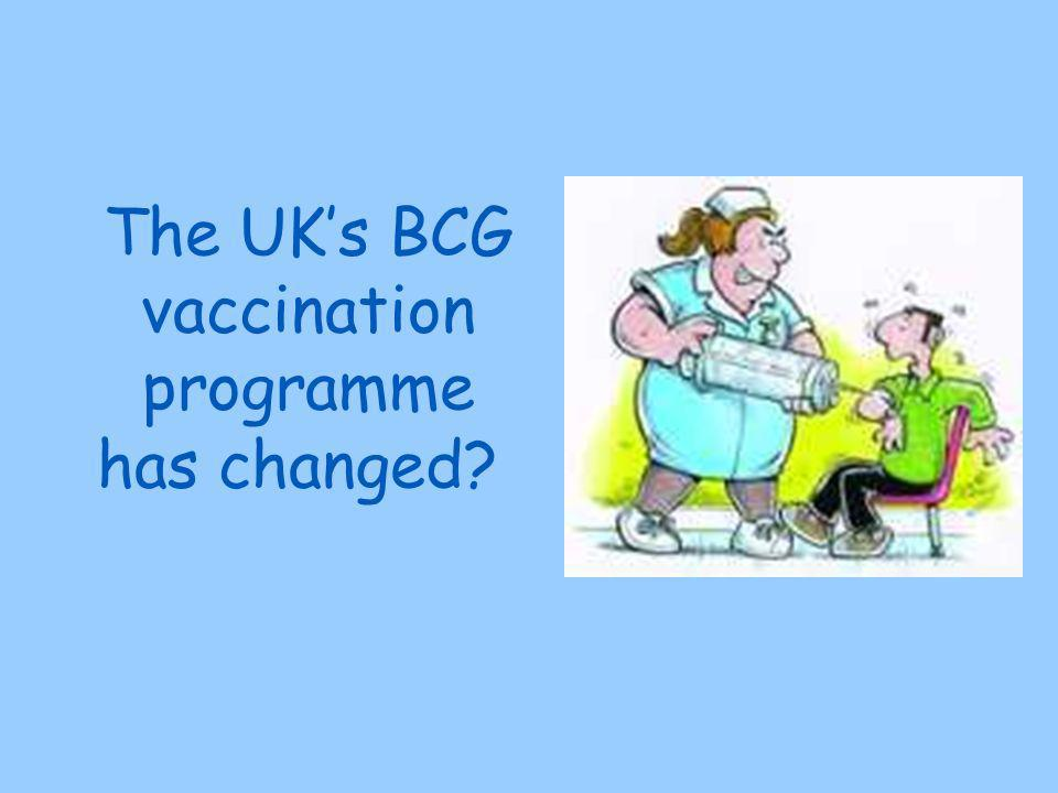 The UKs BCG vaccination programme has changed?